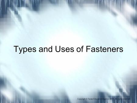Types and Uses of Fasteners