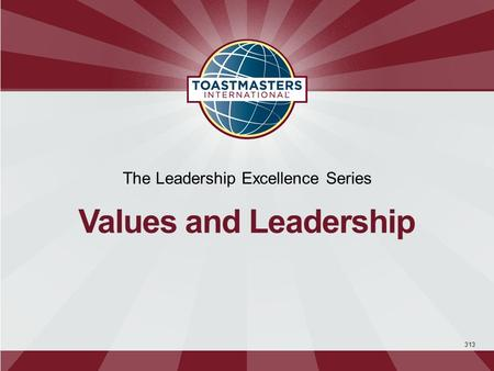 313 The Leadership Excellence Series Values and Leadership.