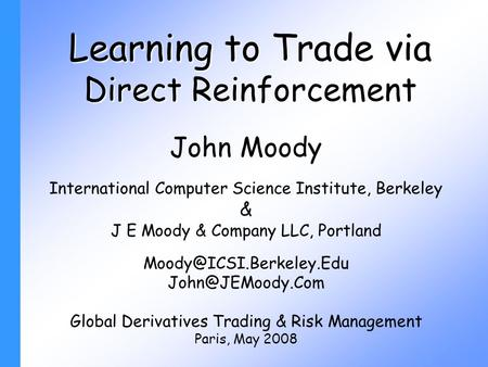 Learning to Trade via Direct Reinforcement