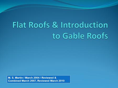 Flat Roofs & Introduction to Gable Roofs
