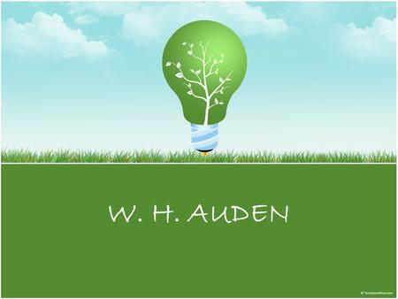 W. H. AUDEN. Historical Background Wystan Hugh Auden Born in York, England, in 1907; moved to Birmingham during childhood; educated at Christ's Church,