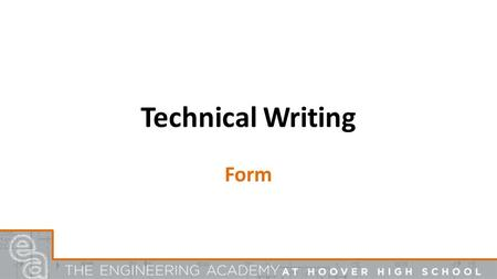 Technical Writing Form. Effective communication is the goal. Make life easy on the reader! Guidelines → Consistent Formatting → Readability.