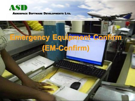 Emergency Equipment Confirm (EM-Confirm) USB Connected Reader Read and display tag data Can be linked to database for further processing.