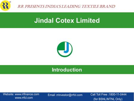 Jindal Cotex Limited Introduction RR Presents India's Leading Textile Brand.