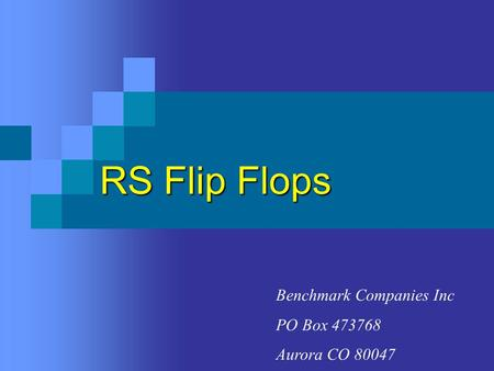 RS Flip Flops Benchmark Companies Inc PO Box 473768 Aurora CO 80047.
