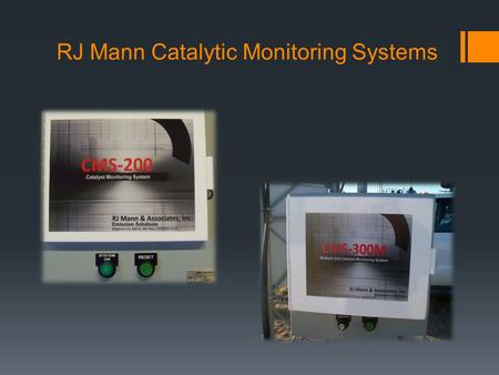 RJ Mann Catalytic Monitoring Systems. RJMCMS 100 Low Cost Single Engine Monitoring System Monitors Pre and Post Catalyst Temperatures, Differential Pressure.