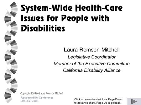 RespectAbility Conference Oct. 3-4, 2003 System-Wide Health-Care Issues for People with Disabilities Laura Remson Mitchell Legislative Coordinator Member.