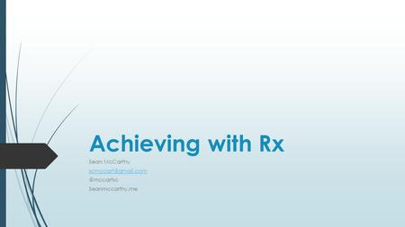 Achieving with Rx Sean Seanmccarthy.me.