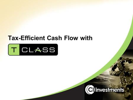 Tax-Efficient Cash Flow with. Agenda Market opportunity What is T-Class? How does T-Class work? Sales process Competitive overview.