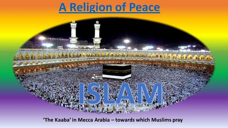 ISLAM A Religion of Peace