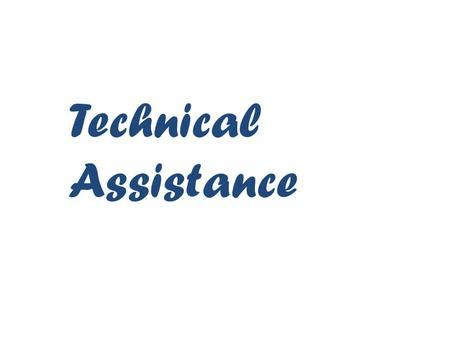 Technical Assistance.