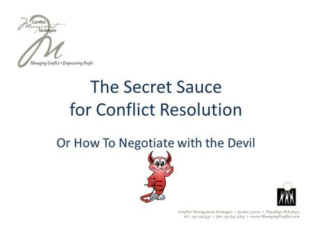 The Secret Sauce for Conflict Resolution Or How To Negotiate with the Devil.