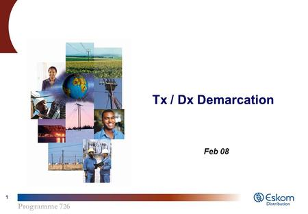 Programme 7 2 6 1 Tx / Dx Demarcation Feb 08. Programme 7 2 6 2 Topics cover in this presentation Back Ground Existing and future MTS substations Lines.