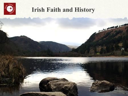 Irish Faith and History. Included Features DUBLIN: Welcome drink; orientation drive; visit Our Lady of Lourdes Church, St. Patrick's Cathedral, and Trinity.