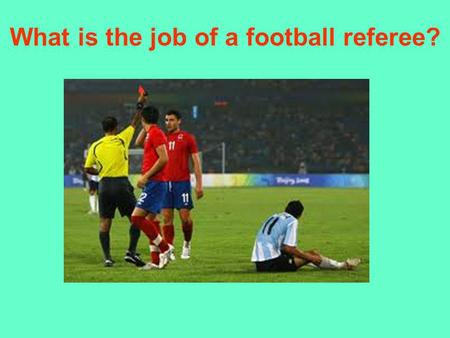What is the job of a football referee?. The United Nations Aims What is it? History of… UN Charter.