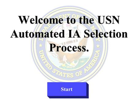 Welcome to the USN Automated IA Selection Process. Start.