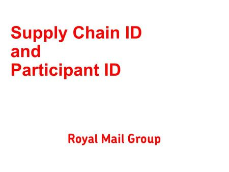 Supply Chain ID and Participant ID. Supply Chain ID A Supply Chain ID (SCID), coupled with an item reference number, is what gives a mailpiece uniqueness.