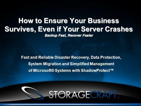 How to Ensure Your Business Survives, Even if Your Server Crashes Backup Fast, Recover Faster Fast and Reliable Disaster Recovery, Data Protection, System.