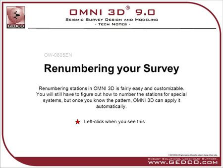 Renumbering your Survey Renumbering stations in OMNI 3D is fairly easy and customizable. You will still have to figure out how to number the stations for.
