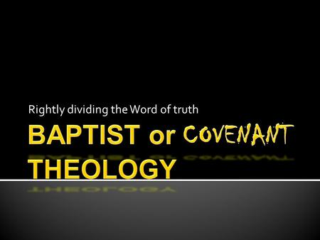 "Rightly dividing the Word of truth. We consider ourselves ""ancient Baptists"" by description, as we are not interested in the modern, liberal, socialistic,"