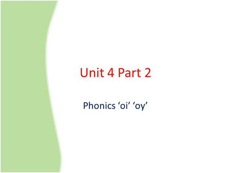 Unit 4 Part 2 Phonics 'oi' 'oy'. Rooms of the House Bathroom Bedroom Kitchen Living Room Garage Garden.