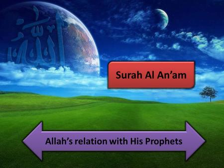 Surah Al An'am Allah's relation with His Prophets.