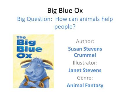 Big Blue Ox Big Question: How can animals help people?