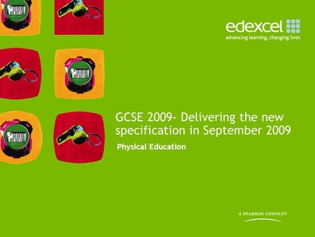 Physical Education GCSE 2009- Delivering the new specification in September 2009.
