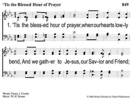 1-1 'Tis the Blessed Hour of Prayer 849'Tis the Blessed Hour of Prayer.