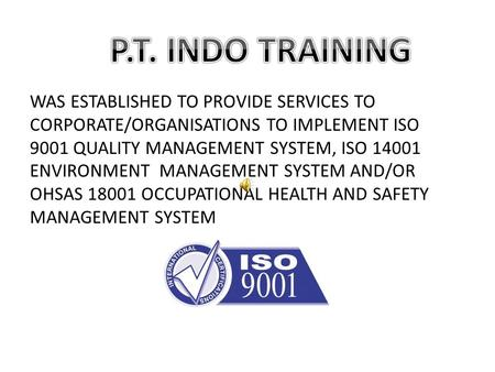 WAS ESTABLISHED TO PROVIDE SERVICES TO CORPORATE/ORGANISATIONS TO IMPLEMENT ISO 9001 QUALITY MANAGEMENT SYSTEM, ISO 14001 ENVIRONMENT MANAGEMENT SYSTEM.