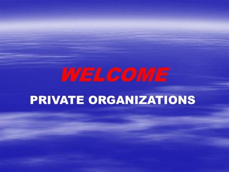 WELCOME PRIVATE ORGANIZATIONS. All organizations must be in compliance with AFI 34-223 Members must operate outside the scope of any official capacity.