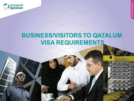 BUSINESS/VISITORS TO QATALUM VISA REQUIREMENTS. 2 Introduction All visitors intend visiting Qatalum must be in possession of a MIC gate pass before arriving.