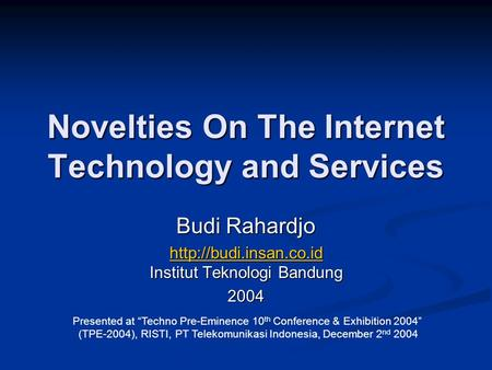 Novelties On The Internet Technology and Services Budi Rahardjo   Institut Teknologi Bandung