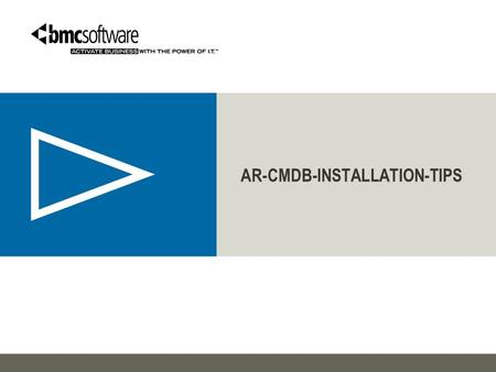 AR-CMDB-INSTALLATION-TIPS. PRE-REQUISITS › You need to install instance of one Relational Database (MSSQL,ORACLE..etc). › You must install JDK 6.X onwards.