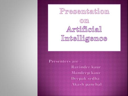 Presentation on Artificial Intelligence