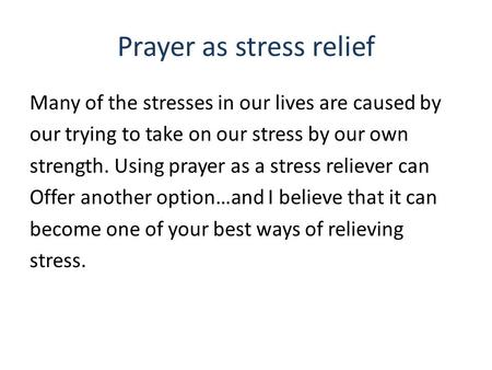 Prayer as stress relief