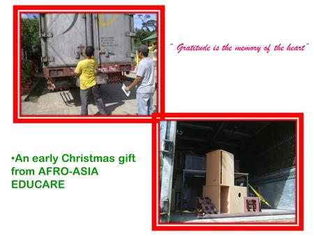 """ Gratitude is the memory of the heart"" An early Christmas gift from AFRO-ASIA EDUCARE."