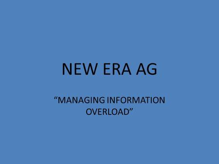 "NEW ERA AG ""MANAGING INFORMATION OVERLOAD"". PROFIT Income Yield Marketing Expenses Input costs – Seed – Fertilizer – Crop protection – Equipment / fuel."