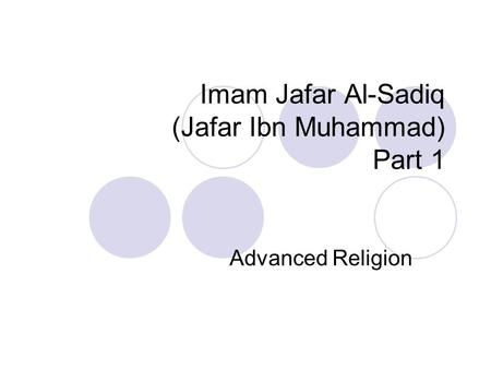 Imam Jafar Al-Sadiq (Jafar Ibn Muhammad) Part 1 Advanced Religion.