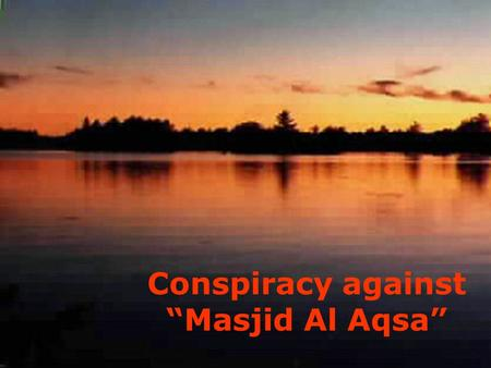 "Conspiracy against ""Masjid Al Aqsa"" Have you noticed, whenever there is mention of the in the local or international media, the picture of the appears."