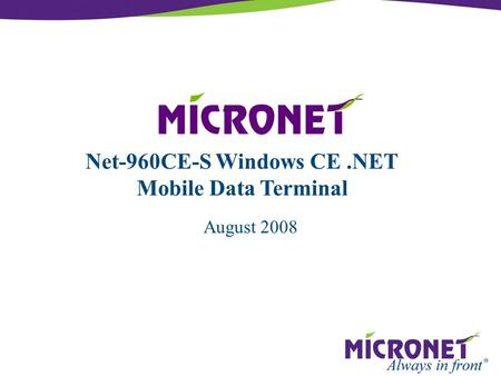 August 2008 Net-960CE-S Windows CE.NET <strong>Mobile</strong> Data Terminal.