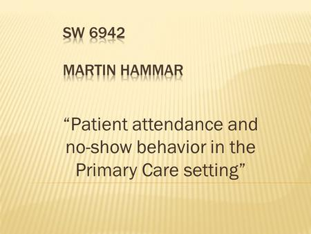 """Patient attendance and no-show behavior in the Primary Care setting"""