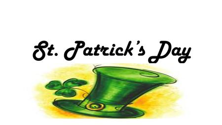 St. Patrick's Day. International festival celebrating Irish Culture with dancing, parades and a whole lot of green!