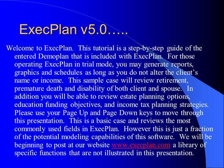 ExecPlan v5.0….. Welcome to ExecPlan. This tutorial is a step-by-step guide of the entered Demoplan that is included with ExecPlan. For those operating.