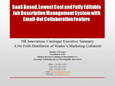 SaaS Based, Lowest Cost and Fully Editable Job Description Management System with Email-Out Collaboration Feature HR Innovations Catalogue Executive Summary.