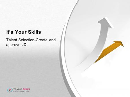 It's Your Skills Talent Selection-Create and approve JD.