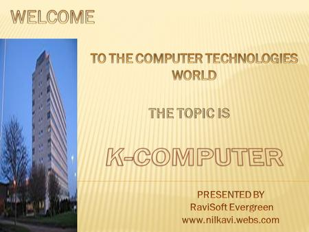 " The k-computer is the world's fastest supercomputer.  The k-computer named for the japnese word ""kei which stands for 10 quardillion.  K-computer."
