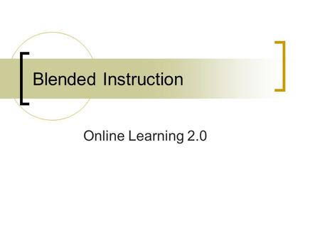 Blended Instruction Online Learning 2.0. Introduction Bob Hiles  Online Program Coordinator, Newport- Mesa Unified School District 