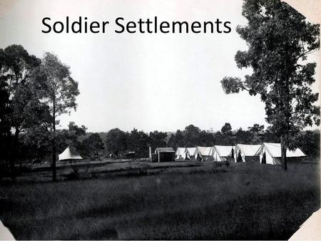 Soldier Settlements. Soldier settlement refers to the occupation and settlement of land throughout parts of Australia by returning discharged soldiers.