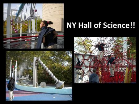 NY Hall of Science!!. Motivation: Hall of Science Real life relevance Inspiration for science fair Manos a Manos contributors Community based learning.